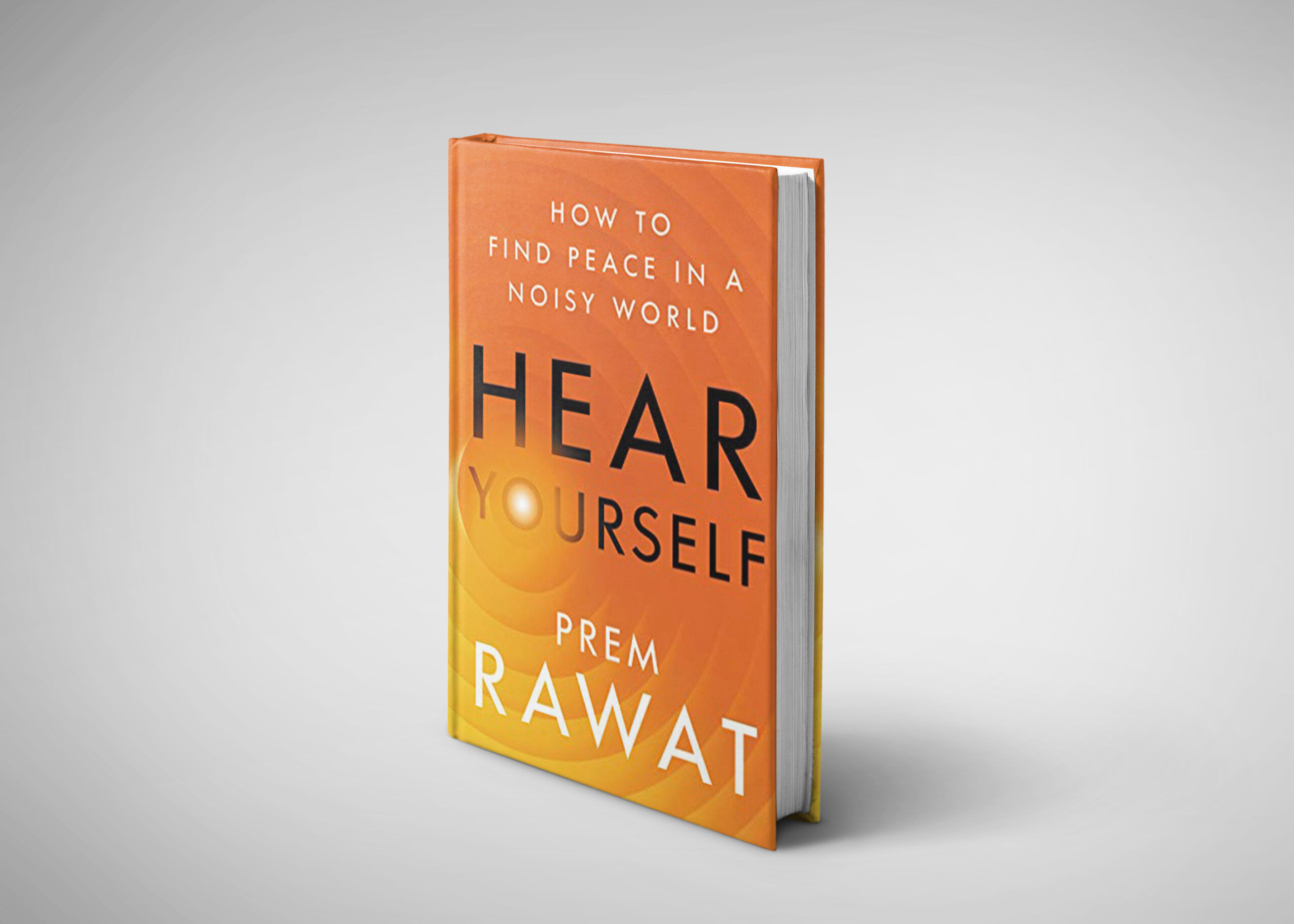Hear Yourself : How To Find Peace In A Noisy World